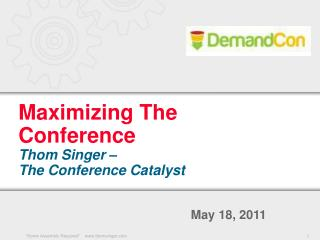 Maximizing The Conference Thom Singer – The Conference Catalyst
