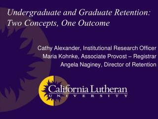 Undergraduate and Graduate Retention: Two Concepts, One Outcome