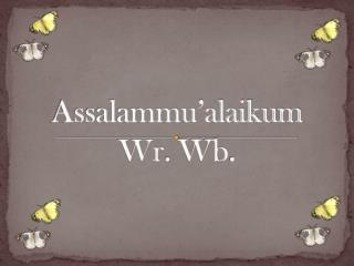 Assalammu'alaikum Wr .  Wb .