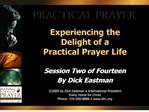 Experiencing the Delight of a Practical Prayer Life