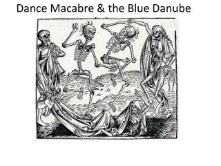Dance Macabre & the Blue Danube