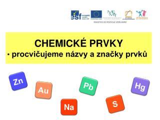 CHEMICKÉ PRVKY procvičujeme názvy a značky prvků