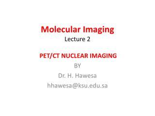 Molecular Imaging Lecture 2