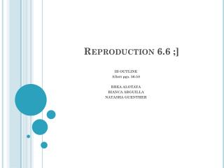 Reproduction 6.6 ;]