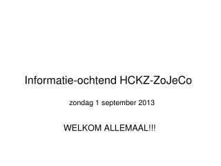 Informatie-ochtend HCKZ-ZoJeCo