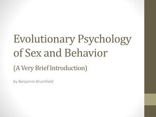 Evolutionary Psychology of Sex and Behavior (A Very Brief Introduction)