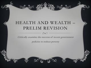 Health and wealth � Prelim revision