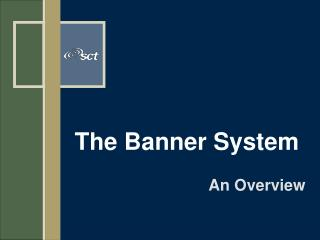 The Banner System