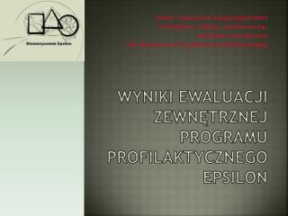 Wyniki ewaluacji zewnętrznej Programu profilaktycznego epsilon