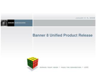 Banner 8 Unified Product Release