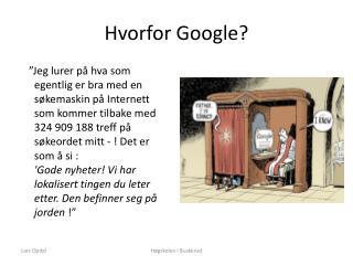 Hvorfor Google?