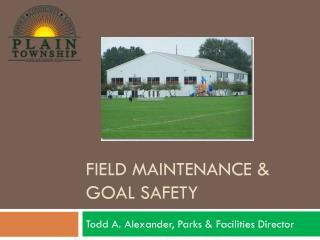 Field Maintenance & Goal Safety