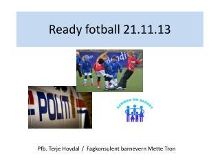 Ready fotball 21.11.13