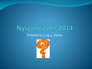 Nysgjerrigper 2014
