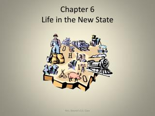 Chapter 6 Life in the New State