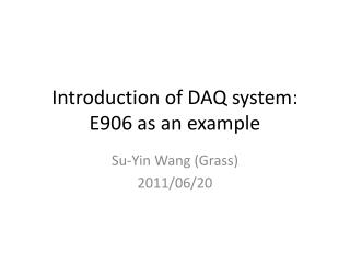 Introduction of DAQ system: E906 as an example
