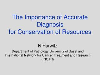 The Importance  of  Accurate  Diagnosis  for Conservation  of Resources