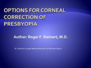 Options For Corneal Correction of Presbyopia