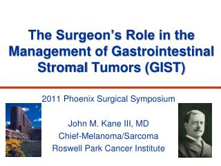 The Surgeon's Role in the Management of Gastrointestinal  Stromal  Tumors (GIST)