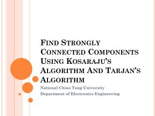 Find Strongly Connected  C omponents Using  K osaraju's  Algorithm And  T arjan's  Algorithm