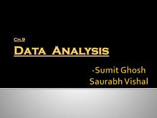 - Sumit Ghosh Saurabh Vishal