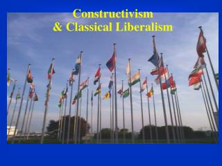 Constructivism  Classical Liberalism