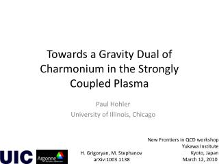 Towards a Gravity Dual of  Charmonium  in the Strongly Coupled Plasma