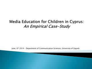 Media Education for Children in Cyprus:  An Empirical Case-Study
