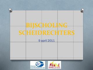 BIJSCHOLING SCHEIDRECHTERS