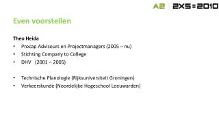 Theo Heida Procap Adviseurs en Projectmanagers (2005 – nu) Stichting Company to College