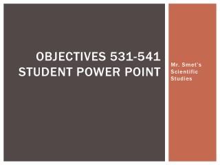 Objectives 531-541 Student power Point
