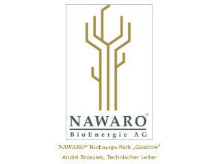 """NAWARO ® BioEnergie  Park """"Güstrow"""" André Broszies, Technischer Leiter"""