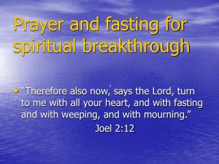 Prayer and fasting for spiritual breakthrough