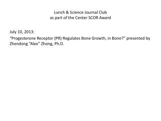 Lunch  & Science Journal Club  as part of the Center  SCOR  Award