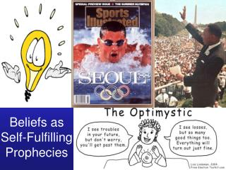 Beliefs as Self-Fulfilling Prophecies