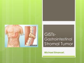 GISTs- Gastrointestinal  Stromal Tumor