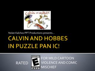 CALVIN AND HOBBES IN PUZZLE PAN IC!
