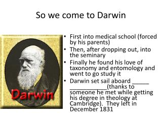 So we come to Darwin