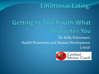 Emotional Eating: Getting In Touch with What Motivates You