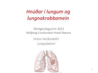 Hnúðar í lungum og l ungnakrabbamein
