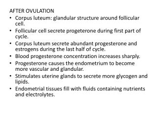AFTER OVULATION Corpus  luteum : glandular structure around follicular cell.