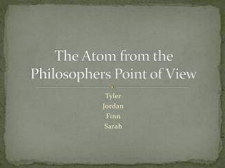 The Atom from the Philosophers Point of View