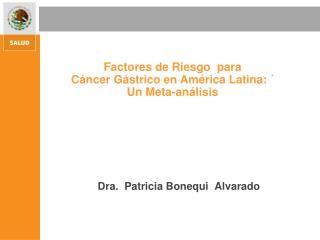 Dra.  Patricia  Bonequi   Alvarado