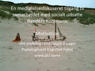 En medfølelsesfokuseret tilgang til samarbejdet med socialt udsatte Randers Kommune Motivation
