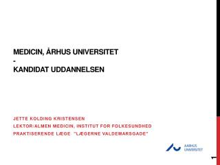 Medicin, Århus Universitet - kandidat uddannelsen