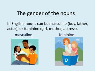 The gender of the nouns