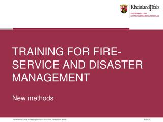 Training  for fire-service and disaster management