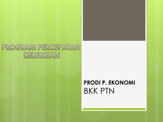 PRODI P. EKONOMI  BKK PTN