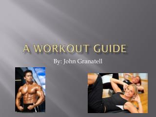 A Workout guide