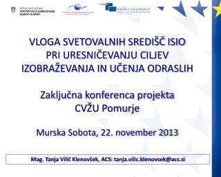 Mag. Tanja  Vilič  Klenovšek, ACS:  tanja.vilic.klenovsek@acs.si